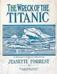 THE WRECK OF THE TITANIC BY JEANETTE FORREST